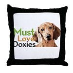 Must Love Doxies Throw Pillow