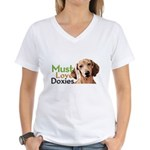 Must Love Doxies Women's V-Neck T-Shirt