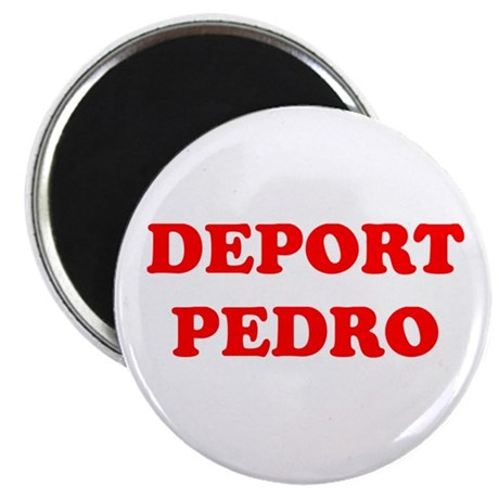 "Deport Pedro 2.25"" Magnet (100 pack)"
