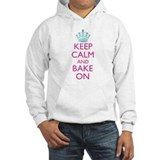 Keep Calm and Bake On Hoodie Sweatshirt