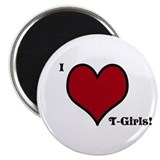 I Love T-Girls Magnet
