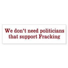 No fracking politicians Bumper Sticker