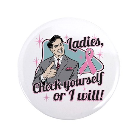 "Check Yourself Breast Cancer 3.5"" Button (100 pack"