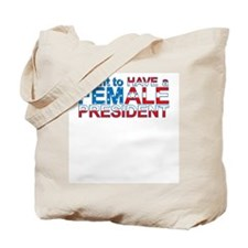 Have A Female President -  Tote Bag