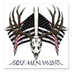 Free men hunt Square Car Magnet 3