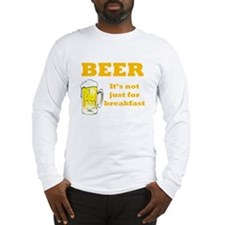 Beer For Breakfast Long Sleeve T-Shirt
