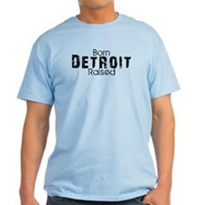 Born Raised in Detroit T-Shirt