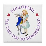 Follow Me - I'll Take You to Wonderland Tile Coast