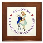 Follow Me - I'll Take You to Wonderland Framed Til