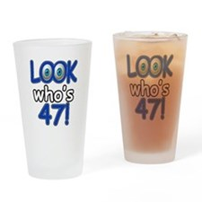 Look who's 47 Drinking Glass