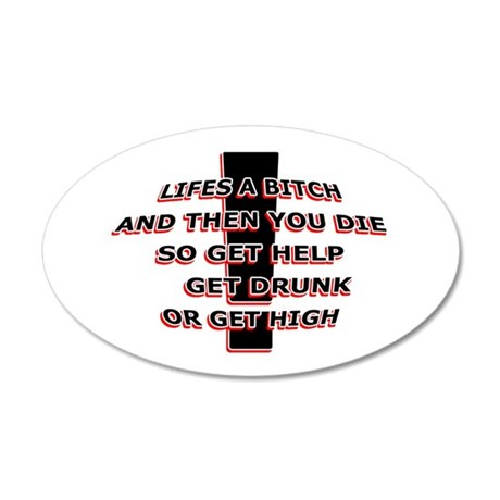 LIFES A BITCH 20x12 Oval Wall Decal