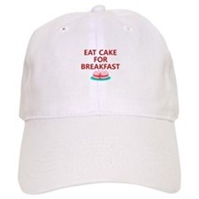 Eat Cake For Breakfast Baseball Cap
