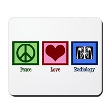 Peace Love Radiology Mousepad