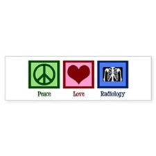 Peace Love Radiology Bumper Sticker