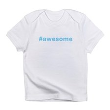 #awesome Infant T-Shirt