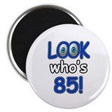 "Look who's 85 2.25"" Magnet (100 pack)"