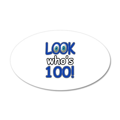 Look who's 100 20x12 Oval Wall Decal