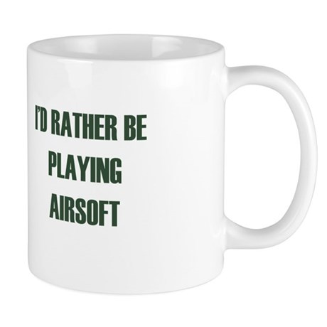 Id rather be - playing airsoft Mug