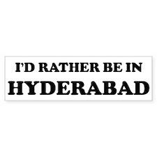 Rather be in Hyderabad Bumper Bumper Sticker