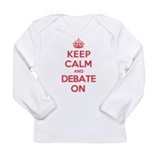 Keep Calm Debate Long Sleeve Infant T-Shirt