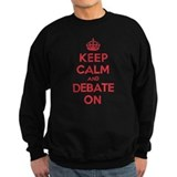 Keep Calm Debate Sweatshirt