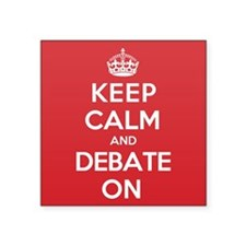 "Keep Calm Debate Square Sticker 3"" x 3"""