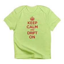 Keep Calm Drift Infant T-Shirt