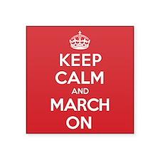 "Keep Calm March Square Sticker 3"" x 3"""
