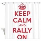 Keep Calm Rally Shower Curtain