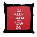 Keep Calm Row Throw Pillow