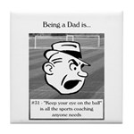 Eye on the Ball Dad Tile Coaster