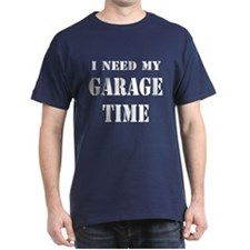 I Need Garage Time T-Shirt