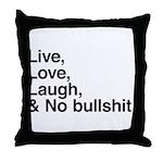 love and no bullshit Throw Pillow