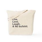 love and no bullshit Tote Bag