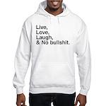 love and no bullshit Hooded Sweatshirt