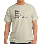 love and no bullshit Light T-Shirt
