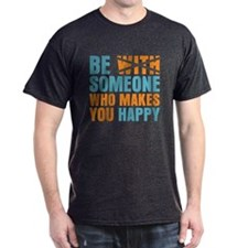 Who Makes You Happy T-Shirt