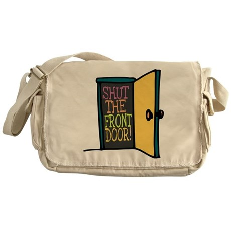 Shut the Front Door Messenger Bag