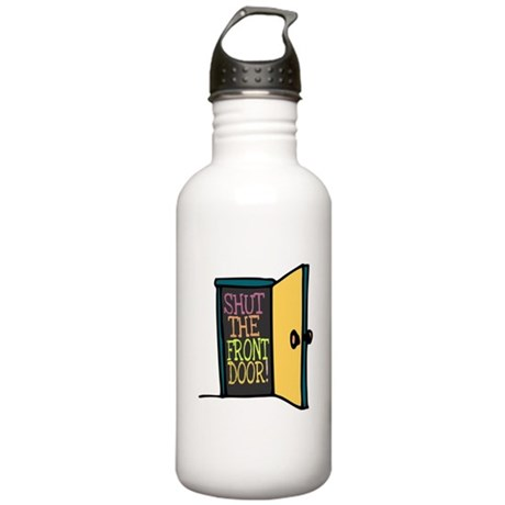 Shut the Front Door Stainless Water Bottle 1 Liter