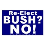 Re-Elect Bush? No! Rectangle Sticker