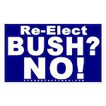 Re-Elect Bush? No! Rectangle Sticker