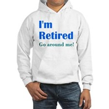 Im Retired Go Around Hoodie