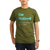 Im Retired Dressed Up T-Shirt
