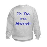Im Little Brother Sweatshirt