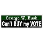 Bush Can't Buy My Vote Bumper Sticker