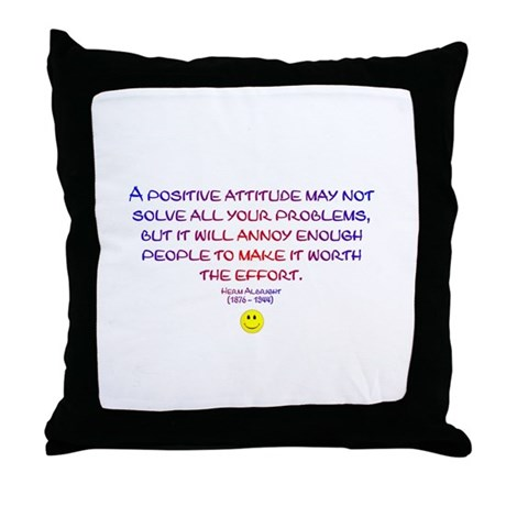 Positively Annoying Throw Pillow