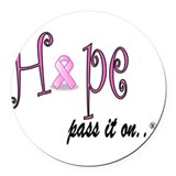 Hope Pass It On Pink Ribbon Round Car Magnet