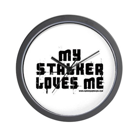My Stalker Loves Me Wall Clock