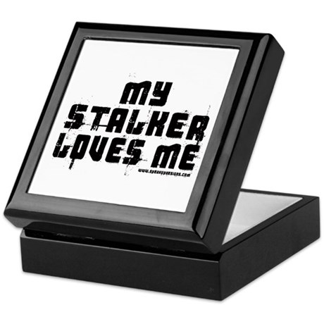 My Stalker Loves Me Keepsake Box