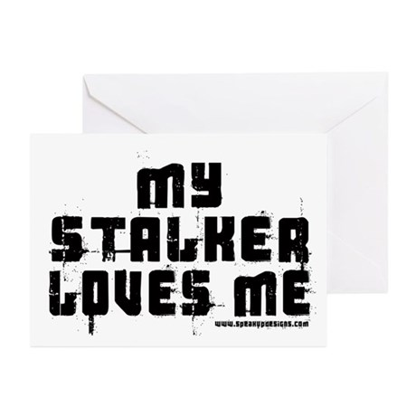 My Stalker Loves Me Greeting Cards (Pk of 10)